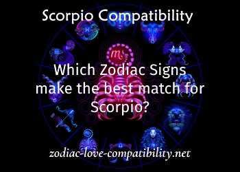 which zodiac signs make the best match for Scorpio