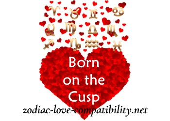 Born On The Cusp Love Compatibility – Part 2
