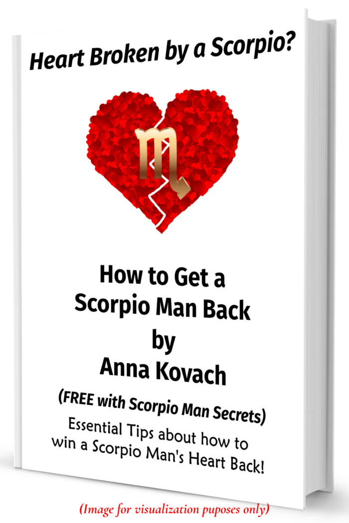 win a Scorpio Man's heart back