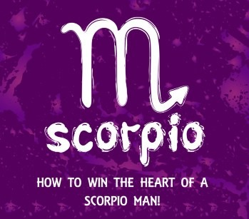 How To Win The Heart of a Scorpio Man!