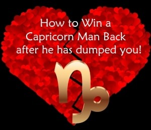 How to Win a Capricorn Man Back After He Has Dumped You!