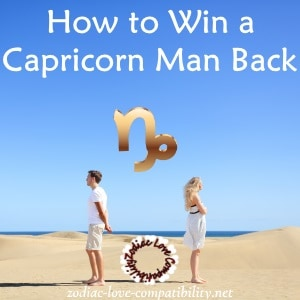 How to get a capricorn man back