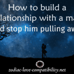 how to build a relationship with a man and stop him pulling away