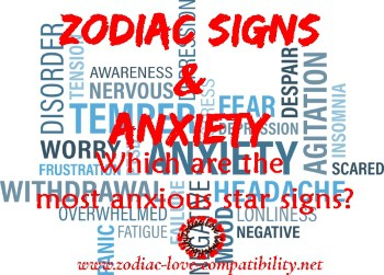 which are the most anxious zodiac signs