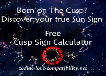 Born on the Cusp? Free Sun & Cusp Sign Calculator & Birth Chart