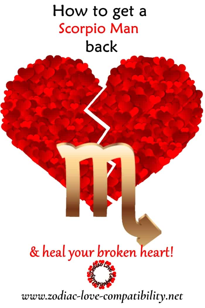 How to Make a Scorpio Man Want You Back & Heal Your Broken Heart!