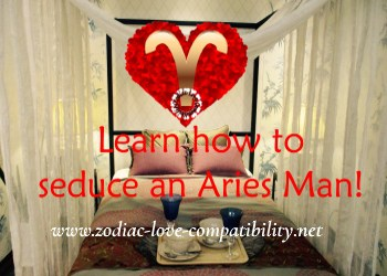 "Learn How to Seduce Aries Man! Is He REALLY a ""Bad Boy""?"